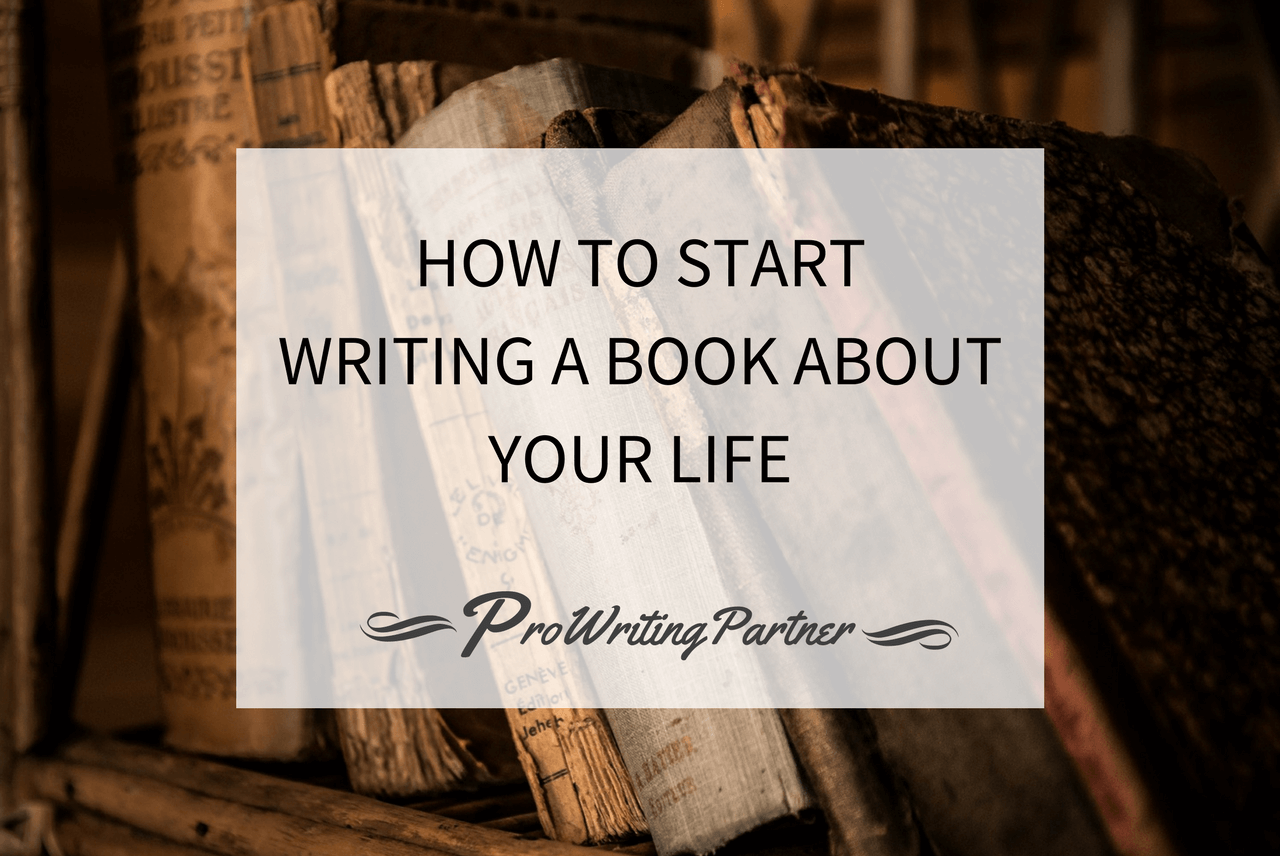 How to Start Writing a Book about Your Life