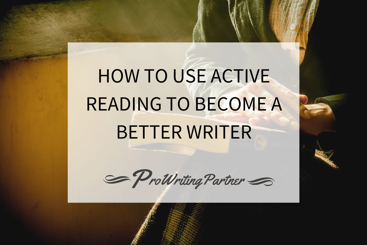How to Use Active Reading to Become a Better Writer