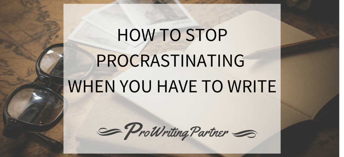 How to Stop Procrastinating (When You Have to Write)