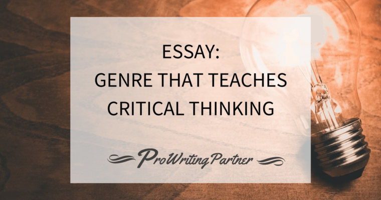 Essay: Genre That Teaches Critical Thinking