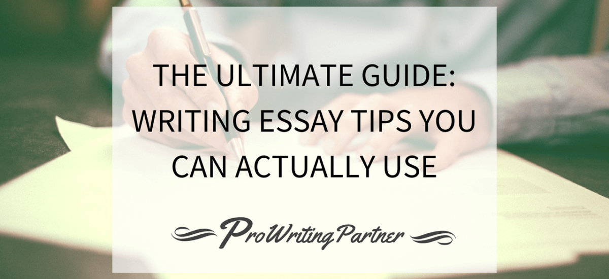 The Ultimate Guide: Writing Essay Tips You Can Actually Use