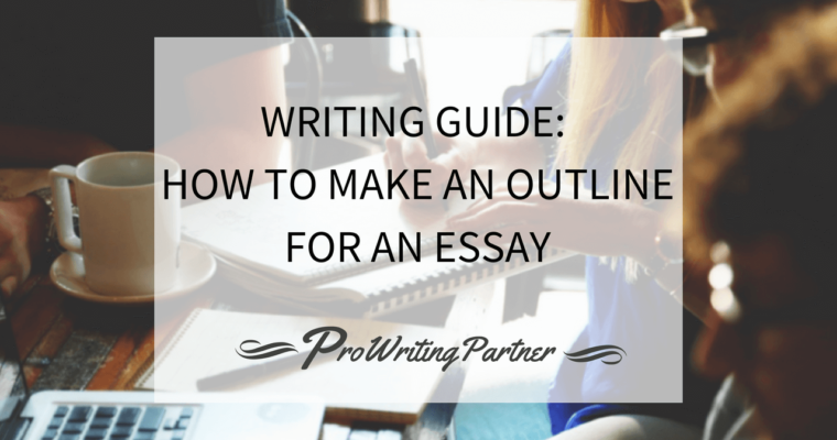 Writing Guide: How to Make an Outline for an Essay