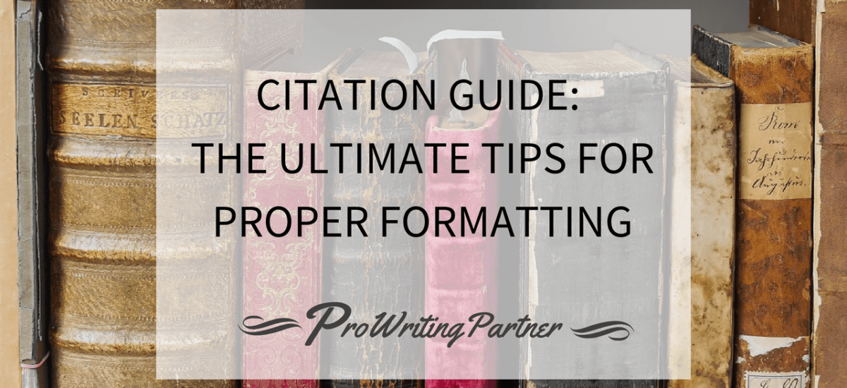 Citation Guide: The Ultimate Tips for Proper Formatting